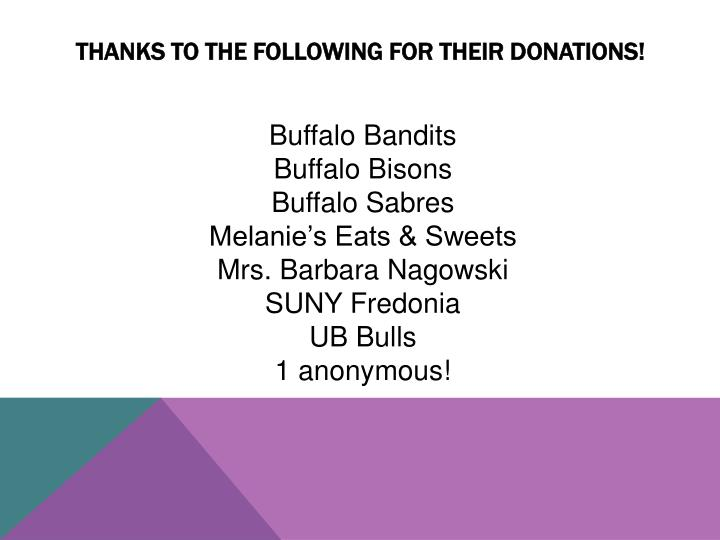 THANKS TO THE following FOR THEIR donations!