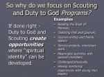 so why do we focus on scouting and duty to god programs1
