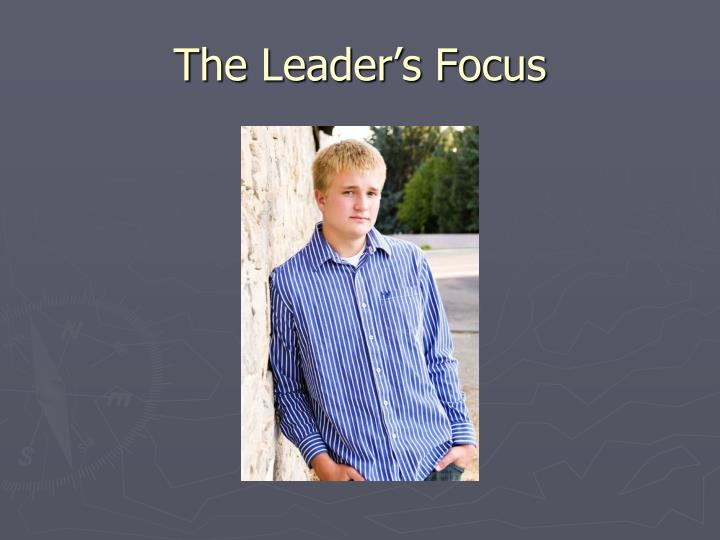 The Leader's Focus