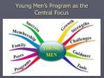 young men s program as the central focus1