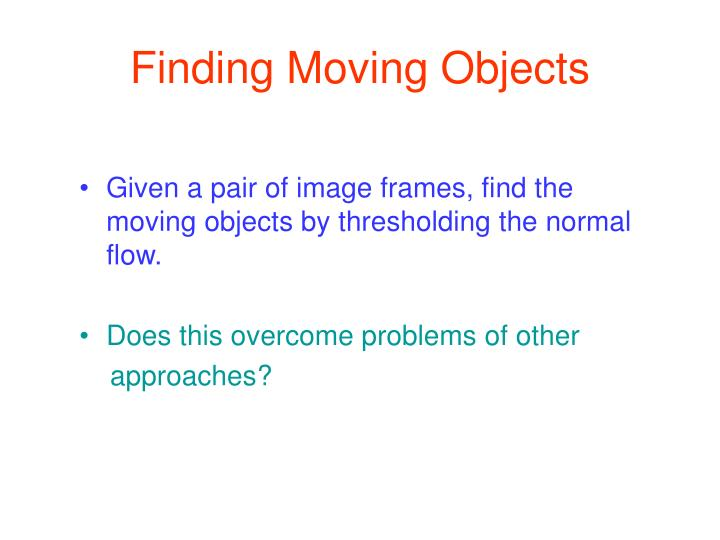 Finding Moving Objects