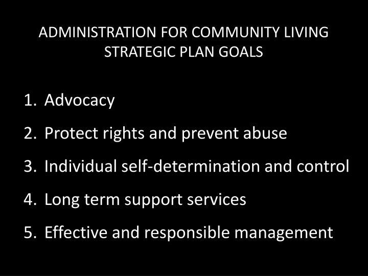 ADMINISTRATION FOR COMMUNITY LIVING STRATEGIC PLAN GOALS