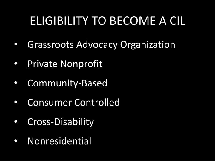 ELIGIBILITY TO BECOME A CIL