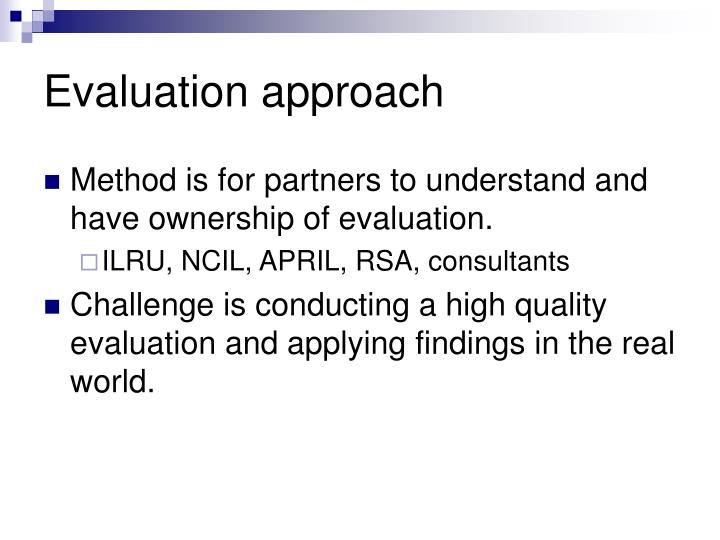 Evaluation approach