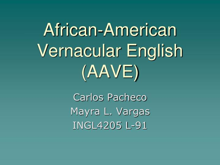 African american vernacular english aave