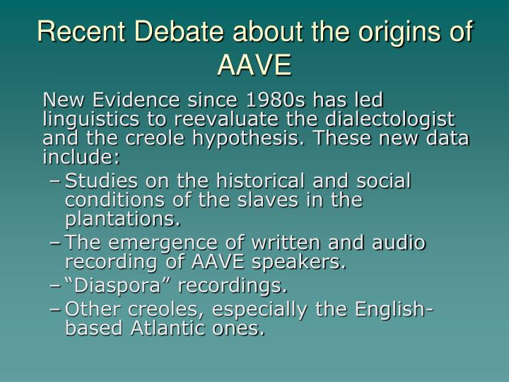 Recent Debate about the origins of AAVE