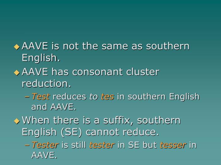 AAVE is not the same as southern English.