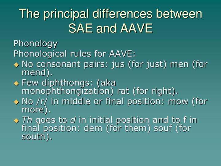 The principal differences between SAE and AAVE