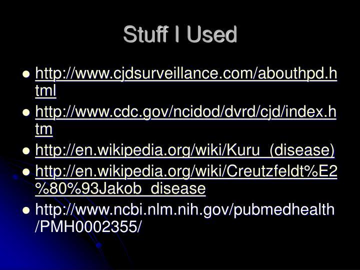 Stuff I Used