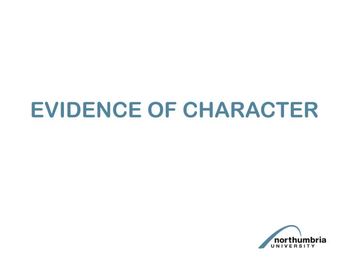 EVIDENCE OF CHARACTER