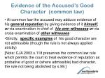 evidence of the accused s good character common law