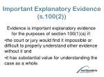 important explanatory evidence s 100 2