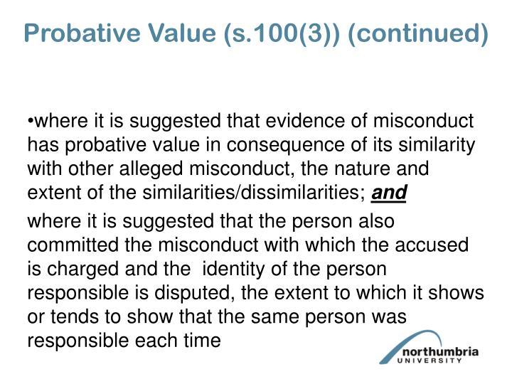 Probative Value (s.100(3)) (continued)
