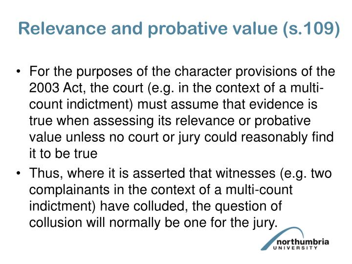 Relevance and probative value (s.109)