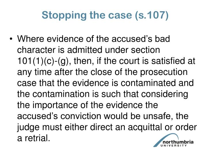 Stopping the case (s.107)