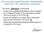 the accused s bad character admissibility under the s 101 gateways continued