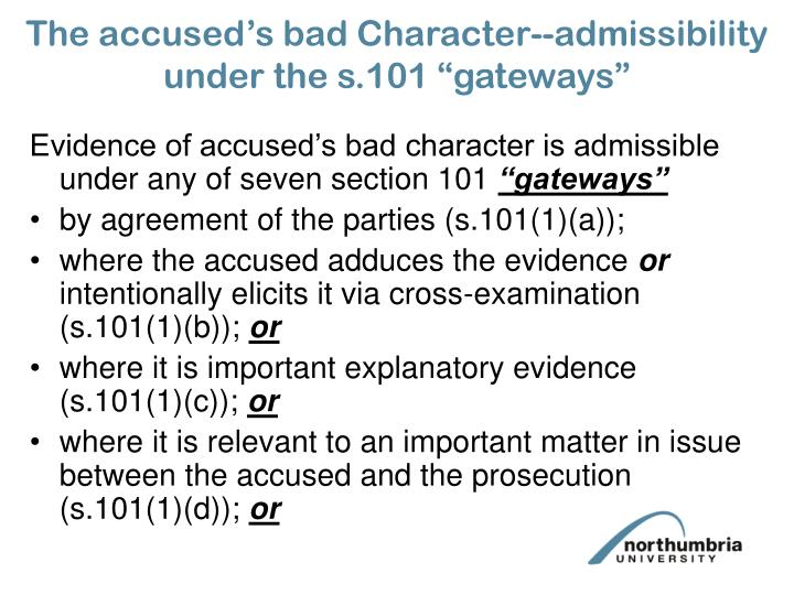 """The accused's bad Character--admissibility under the s.101 """"gateways"""""""