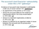 the accused s bad character admissibility under the s 101 gateways