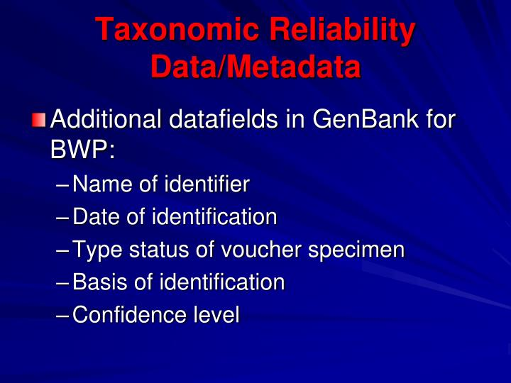 Taxonomic Reliability Data/Metadata