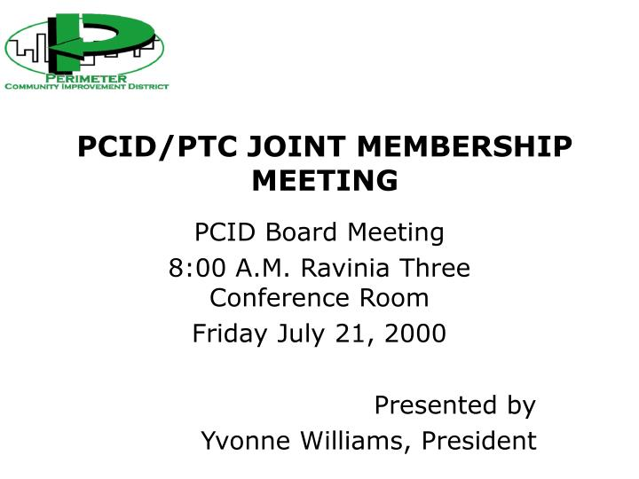 Pcid ptc joint membership meeting