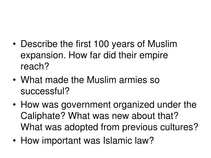 Describe the first 100 years of Muslim expansion. How far did their empire reach?
