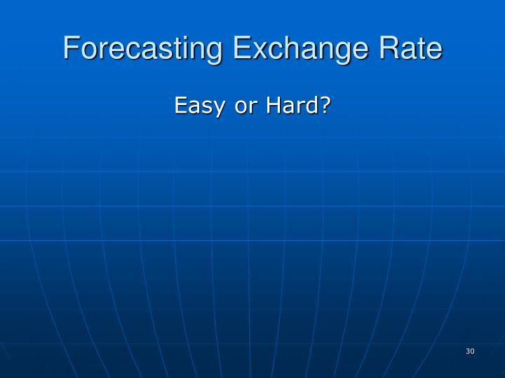 Forecasting Exchange Rate