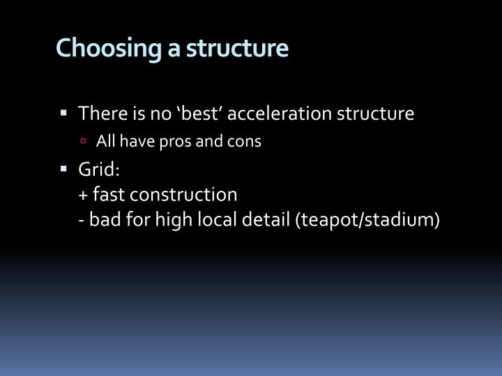 Choosing a structure