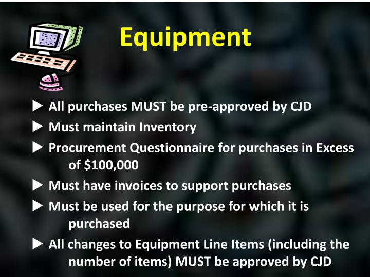 All purchases MUST be pre-approved by CJD