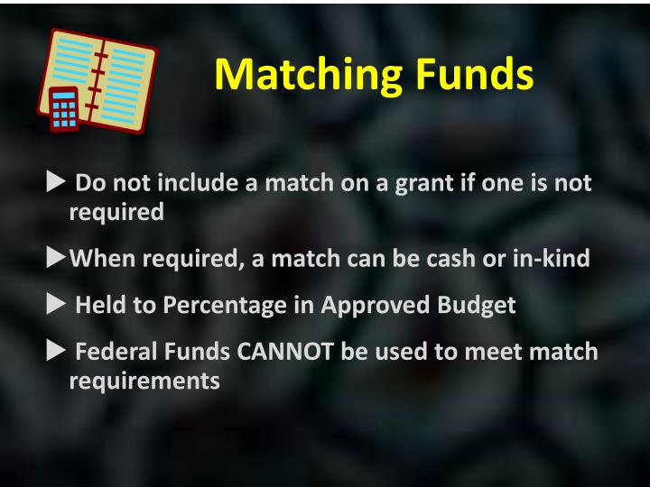 Do not include a match on a grant if one is not required