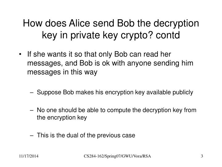 How does alice send bob the decryption key in private key crypto contd