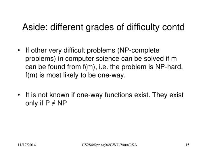 Aside: different grades of difficulty contd