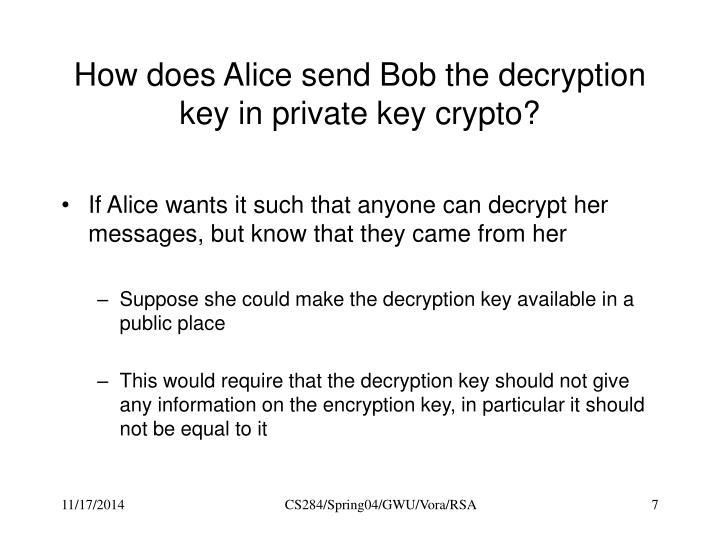How does Alice send Bob the decryption key in private key crypto?