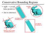 conservative bounding regions