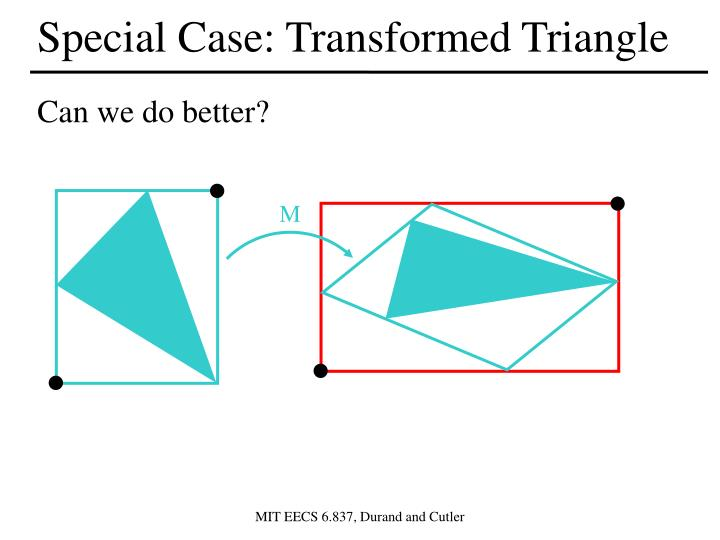 Special Case: Transformed Triangle