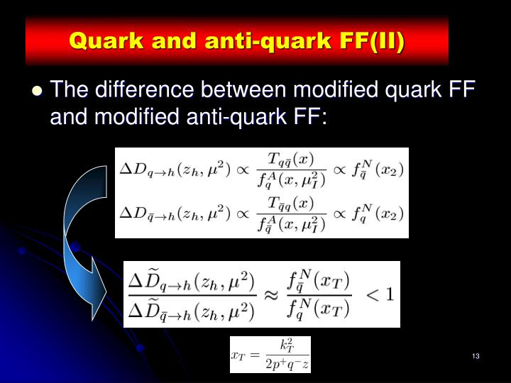 Quark and anti-quark FF(II)