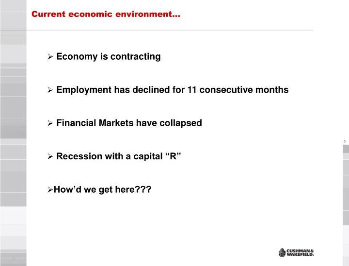Current economic environment…