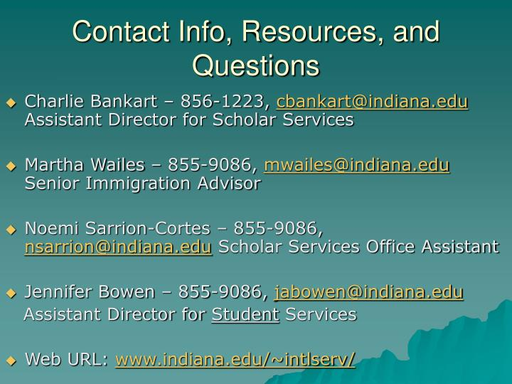 Contact Info, Resources, and Questions