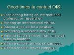 good times to contact ois