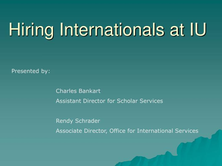 hiring internationals at iu
