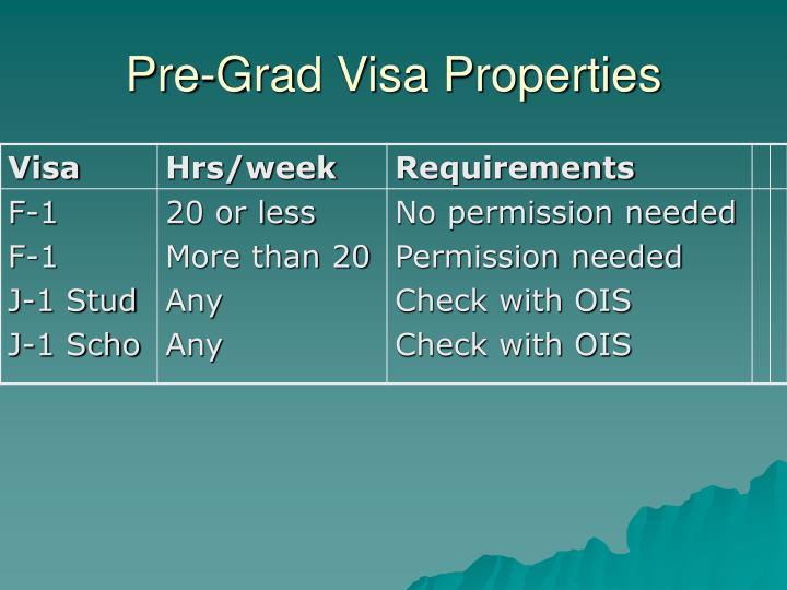 Pre-Grad Visa Properties