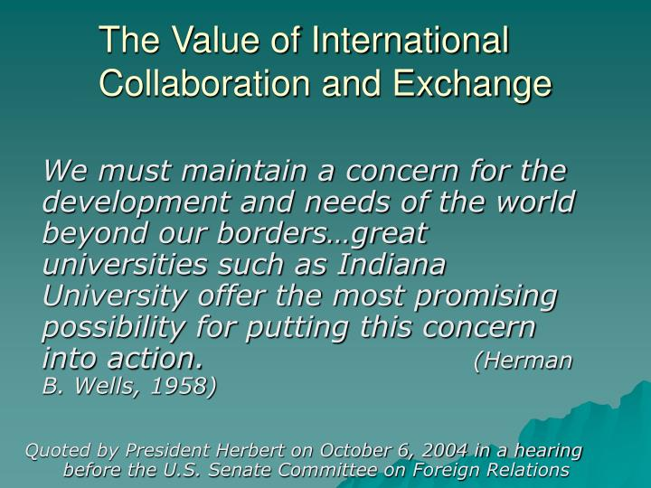 The Value of International Collaboration and Exchange
