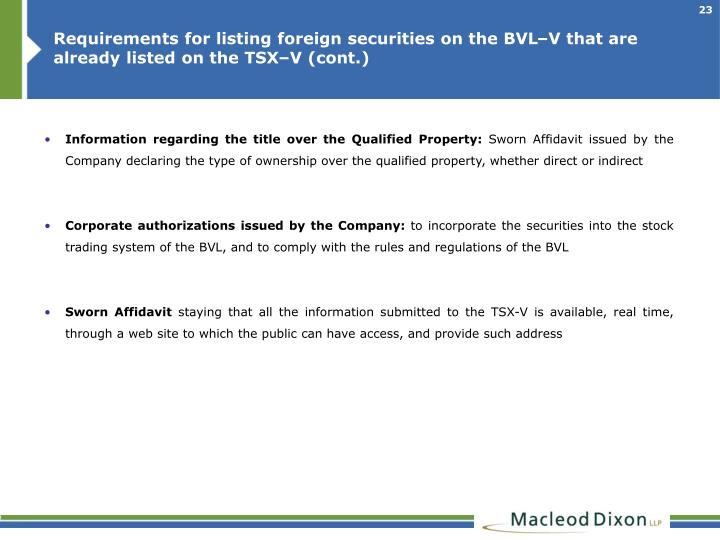 Requirements for listing foreign securities on the BVL–V that are already listed on the TSX–V (cont.)