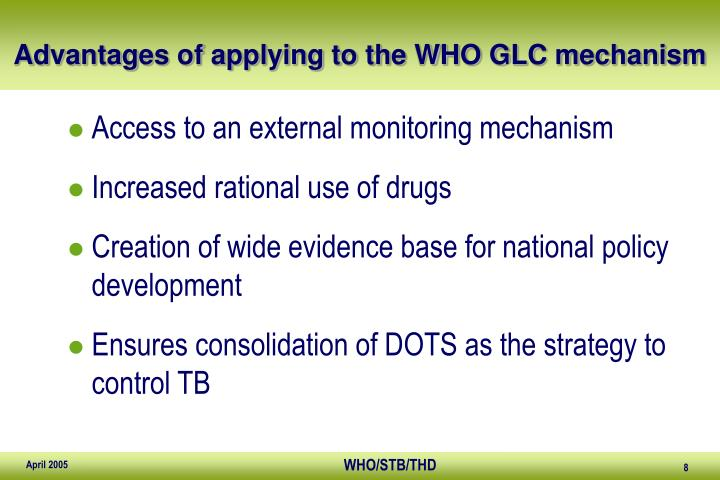 Advantages of applying to the WHO GLC mechanism