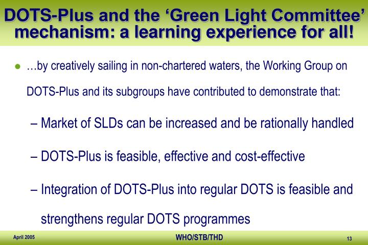 DOTS-Plus and the 'Green Light Committee' mechanism: a learning experience for all!