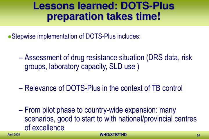 Lessons learned: DOTS-Plus preparation takes time!