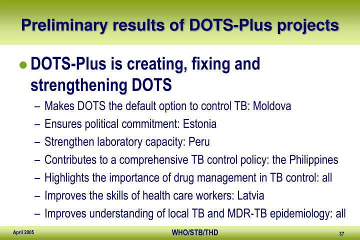 Preliminary results of DOTS-Plus projects