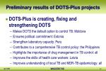 preliminary results of dots plus projects2