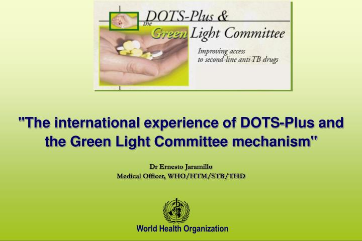 """The international experience of DOTS-Plus and"