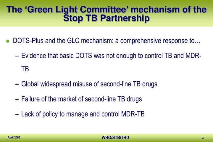 The 'Green Light Committee' mechanism of the Stop TB Partnership