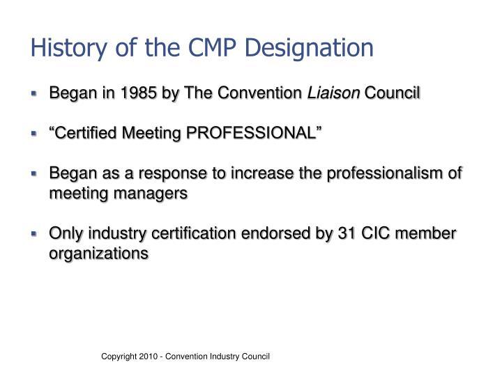 History of the CMP Designation